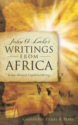 John G. Lake's Writings From Africa By Curry R. Blake English Paperback Book F