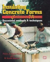 Insulating Concrete Forms Construction Manual By Pieter A. Vanderwerf English