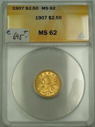 1907 2.50 Liberty Quarter Eagle Gold Coin Anacs Ms-62 Better