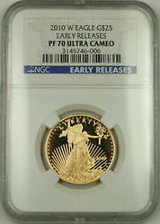 2010-w Early Release 25 Age American Gold Eagle Coin Ngc Pf-70 Ultra Cameo