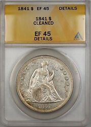 1841 Seated Liberty Silver Dollar 1 Coin Anacs Ef-45 Details Cleaned Prx