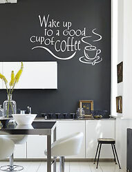 WAKE UP TO A GOOD CUP OF COFFEE.... Wall Quote Stickers Wall Decals kitchen