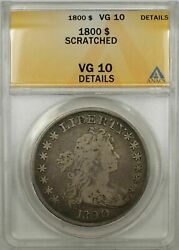 1800 Early Silver Dollar 1 Anacs Vg-10 Scratch Detail Americai Variety 9a