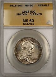 1918 Lincoln Commem Silver Half 50c Anacs Ms-60 Details Cleand Better Coin