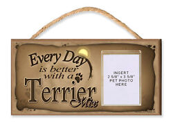 Every Day is Better wa Terrier Mix Dog Sign By DGS With Photo Insert Dog Sign