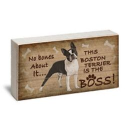 Boston Terrier Is Boss - Made In Usa Reclaimed Wood Pine 12 X 6 Box Sign New