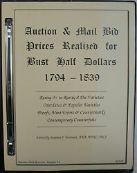 Autumn 2004 25 S. J. Herrman Auction And Mail Bid Prices Realized R4-r8 Bust Half