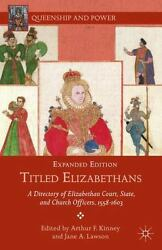Titled Elizabethans - Directory Of Elizabethan Court State And Church Officers