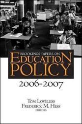 Brookings Papers On Education Policy 2006-2007 - Loveless, Tom Edt/ Hess, Fred