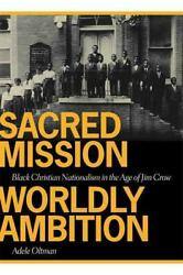 Sacred Mission Worldly Ambition - New Paperback Book