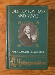 Old Boston Days and Ways by Mary Carlone Crawford 1909 Edition