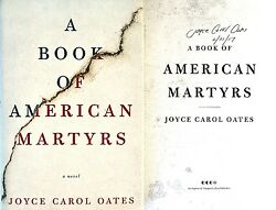 Joyce Carol Oatessigned And Dateda Book Of American Martyrs 1st/1st Hc + Photos