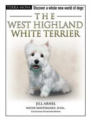 The West Highland White Terrier [With Training DVD] by Jill Arnell.