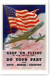 Us Army Air Corps Keep Em Flying Do Your Part For Duty Honor Country Wwii Poster
