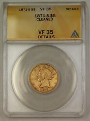 1871-s 5 Five Dollar Liberty Half Eagle Gold Coin Anacs Vf-35 Details Cleaned