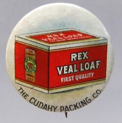 1890's Cudahy Packing Rex Veal Loaf 1 Celluloid Pinback Button