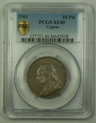 1901 Cyprus 18 Piastres Silver Coin Pcgs Xf-40 Secure Holder