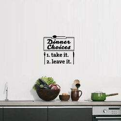 Choices take it or leave it Kitchen Vinyl Decal Sticker Fr Home Door Window Wall