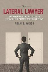 The Lateral Lawyer: Opportunities and Pitfalls for the Law Firm Partner Switchin