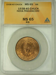 1938-40 India-travancore 1 Chuckram Coin Anacs Ms 65 Red Brown