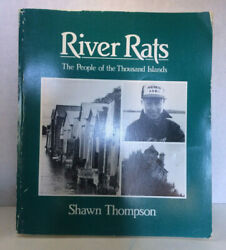 The River Rats The People Of The Thousand Islands Shawn Thompson Ontario Signed