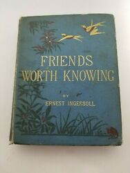 Antique Book Friends Worth Knowing Ernest Ingersoll 1st Edition 1881 Illustrated