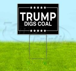 Trump Digs Coal 18x24 Yard Sign Corrugated Plastic Lawn Business Usa Election