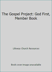 The Gospel Project: God First Member Book by Lifeway Church Resources