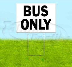 Bus Only 18x24 Yard Sign Corrugated Plastic Bandit Lawn Directional School