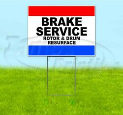 Brake Service Rotor And Drum Resurface 18x24 Yard Sign With Stake Corrugated