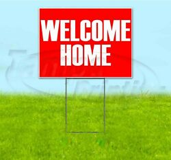 Welcome Home 18x24 Yard Sign With Stake Corrugated Bandit Usa Business