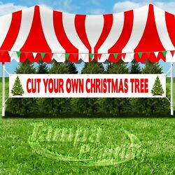 CUT YOUR OWN CHRISTMAS TREE Advertising Vinyl Banner Flag Sign LARGE HOLIDAYS