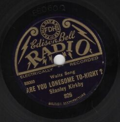 8 78 Kirkby, Stanley Are You Lonesome Tonight/ Janette Edison Bell Radio 826
