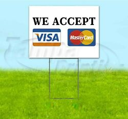We Accept Visa And Mastercard 18x24 Yard Sign With Stake Corrugated Bandit Payment