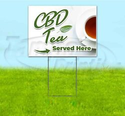 Cbd Tea Served Here 18x24 Yard Sign With Stake Corrugated Bandit Business Edible
