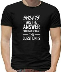 Sweets Are The Answer Mens T-Shirt - Candy - Sweeties - Treats - Food $17.20