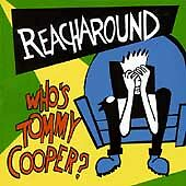 Reacharound : Whos Tommy Cooper CD $4.37