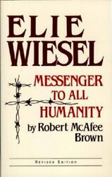 Elie Wiesel Messenger to All Humanity Revised Edition $8.24