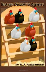 Backyard Chickens for Beginners Getting the Best Chickens Choosing
