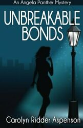 Unbreakable Bonds An Angela Panther Mystery Book 2 Volume 2