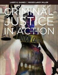 Criminal Justice In Action Hardcover By Gaines Larry K. Miller Roger Lero...