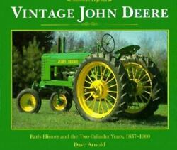 Vintage John Deere Early History And The Two-cylinder Years, 1837-1960