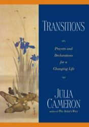 Transitions : Prayers and Declarations for a Changing Life by Julia Cameron