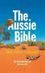 The Aussie Bible Well, Bits Of It Anyway By Richards, Kel