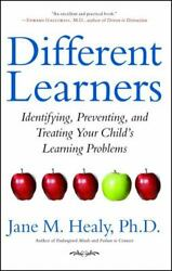 Different Learners : Identifying Preventing and Treating Your Child#x27;s...