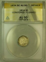 1834 Capped Bust Silver Half Dime H10c 5c Anacs Au-50 Details Scratched Cleaned