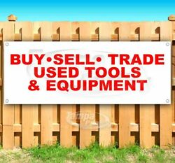 Buy Sell Trade Used Tools Advertising Vinyl Banner Flag Sign Many Sizes Deals