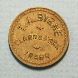 Clarks Fork Idaho T.a. Bryne Good For 5c Trade Brass 21mm Token