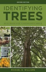 Identifying Trees of the East: An All Season Guide to Eastern North America