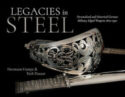 Legacies In Steel Personalized And Historical German Military Edged Weapons...